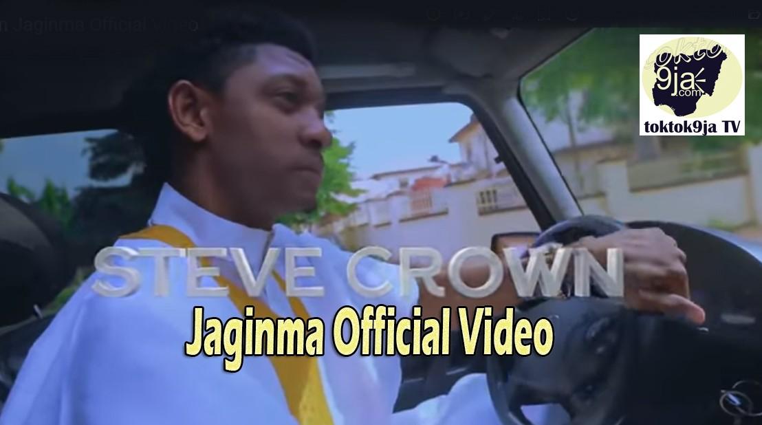 Steve Crown Jaginma Official Video – Toktok9ja TV