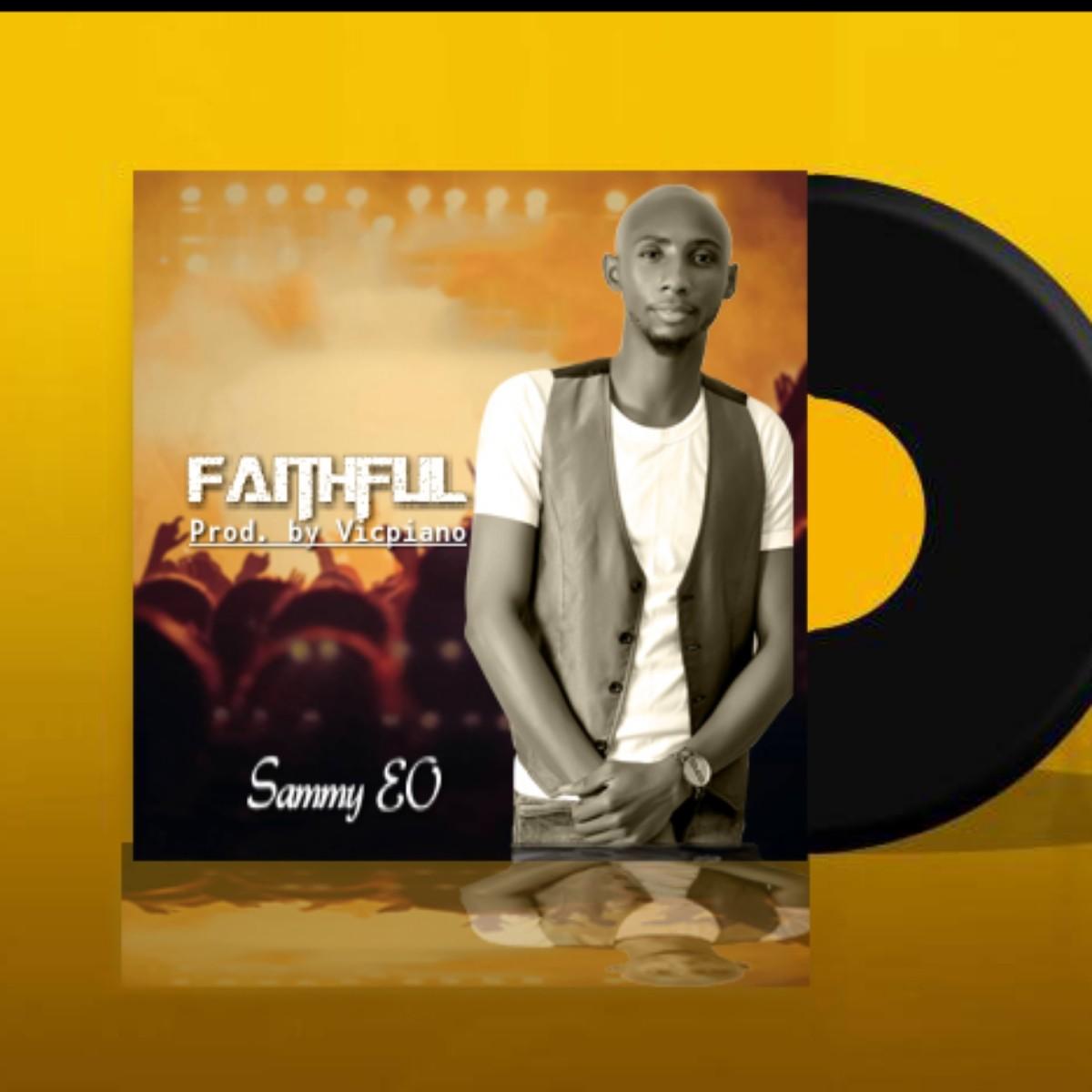 Sammy EO – FAITHFUL (Toktok9ja Sounds)