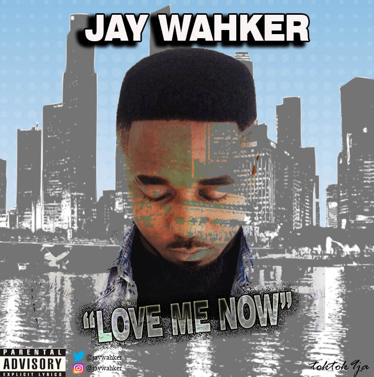 Download Love Me Now by J. Wahker – Toktok9ja Sounds