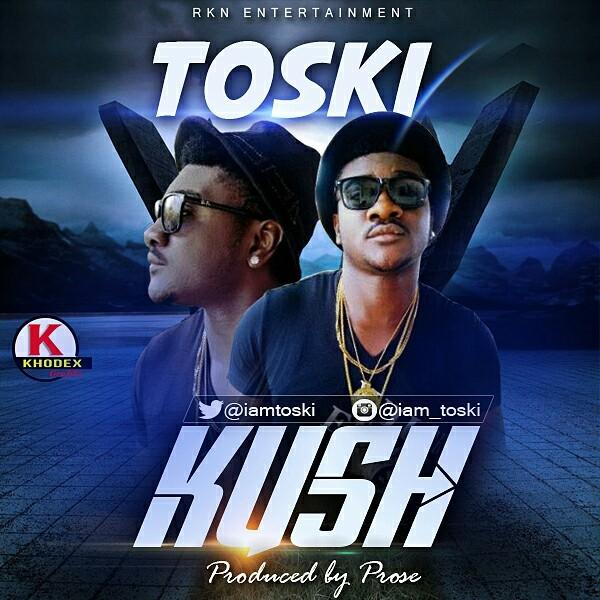 Download Kush by Toski -Toktok9ja Sounds