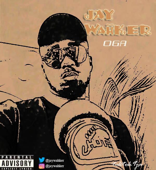 Download Oga by J. Wahker – Toktok9ja Sounds