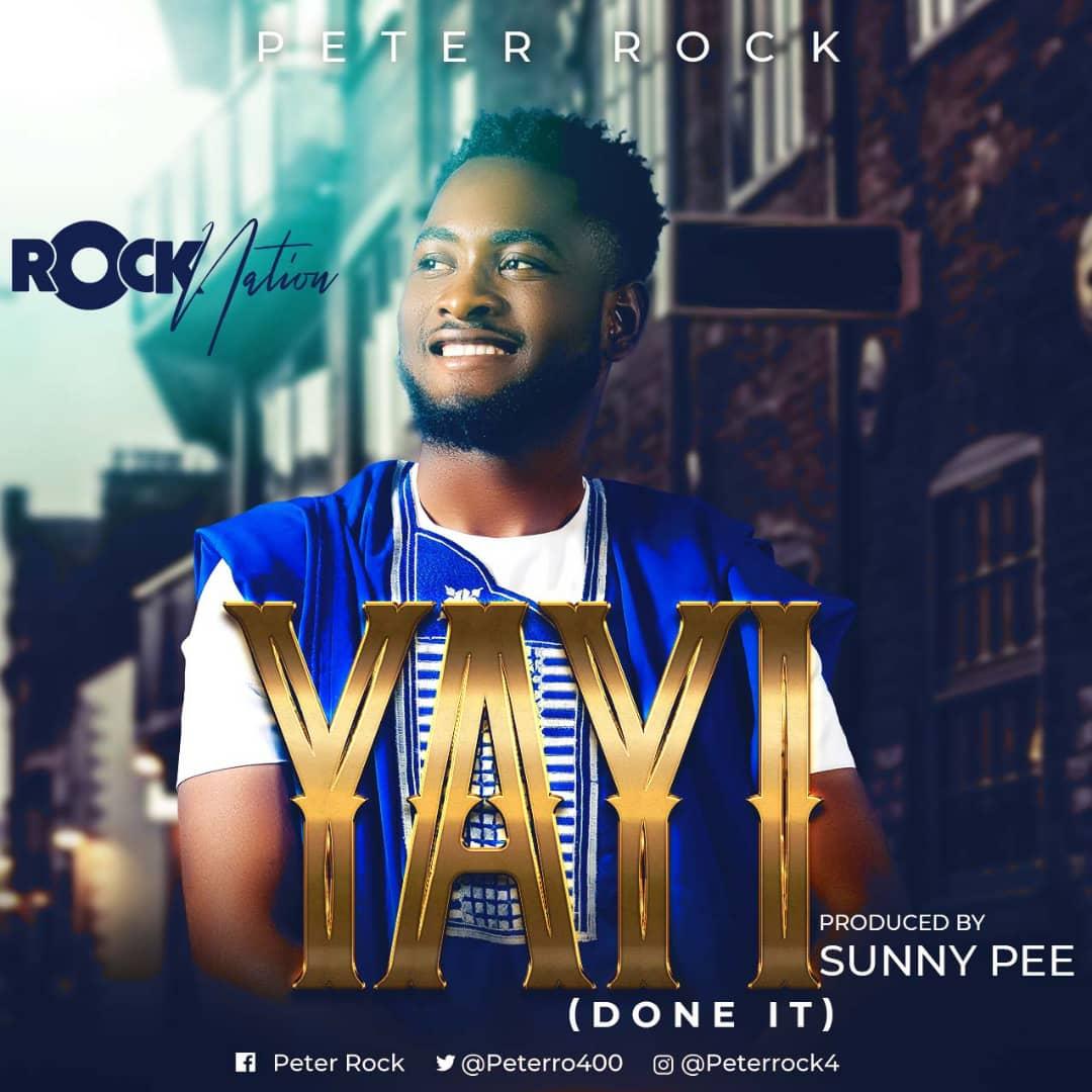 Download Yayi by Peter Rock (Toktok9ja Sounds)