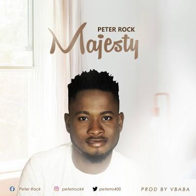 Download Majesty by Peter Rock (Toktok9ja Sounds)