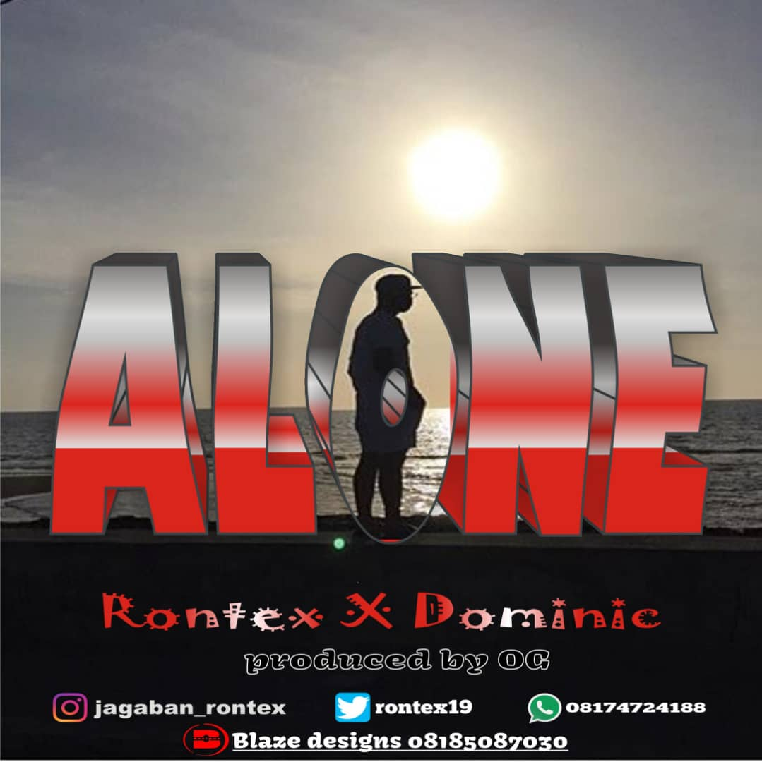 Download Alone by Rontex X Dominic – Toktok9ja Sounds