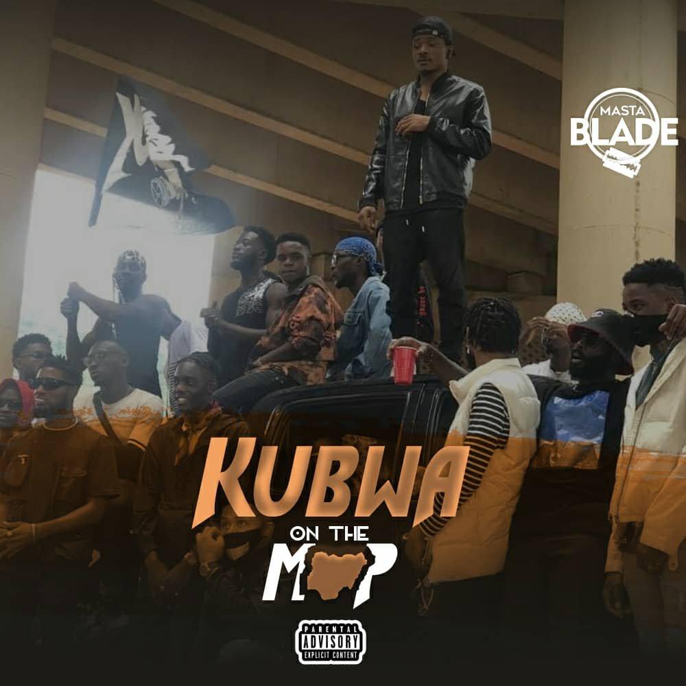Masta Blade – Kubwa on the Map (Toktok9ja Sounds)
